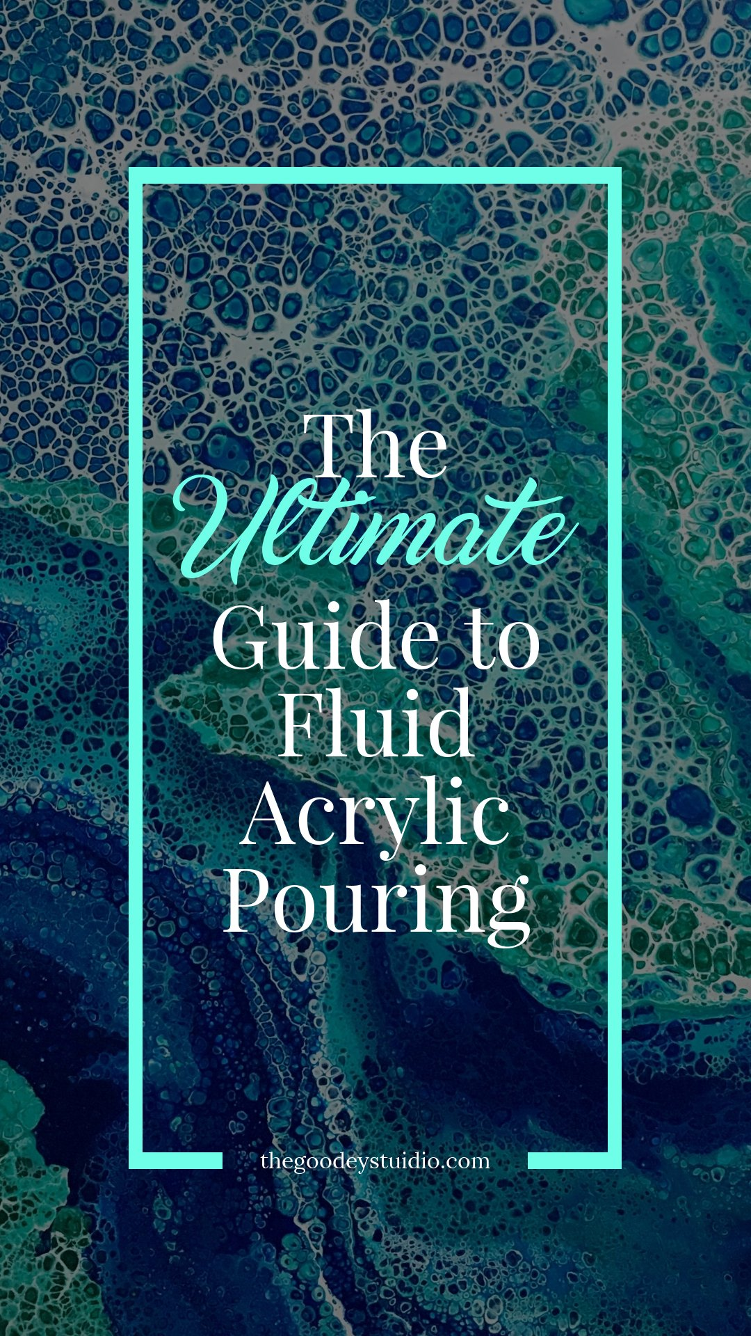 The Ultimate Guide to Fluid Acrylic Pouring