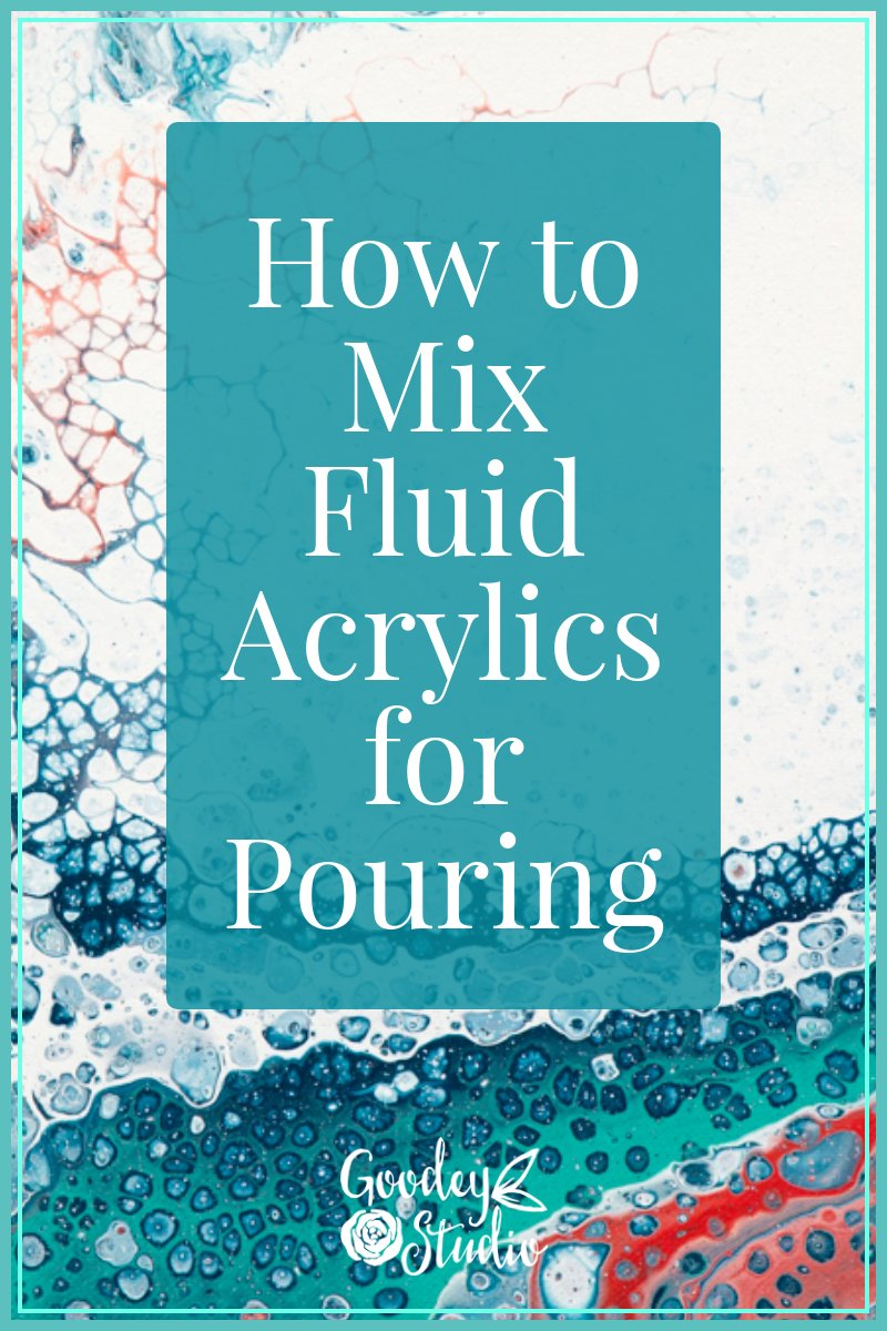 How to Mix Fluid Acrylics for Pouring
