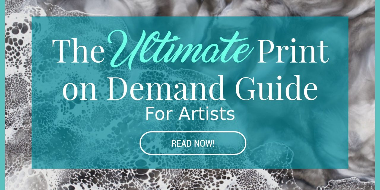 The Ultimate Print On Demand Guide For Artists